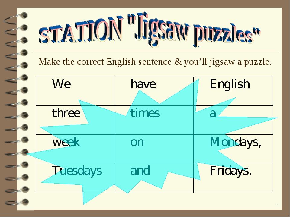 Make the correct English sentence & you'll jigsaw a puzzle.