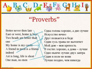 """Proverbs"" Better never then late East or west, home is best Two heads are be"