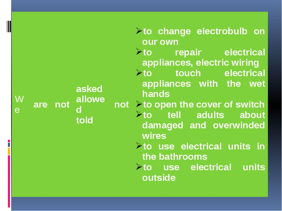 We are not asked allowed told not to changeelectrobulbon our own to repair el...
