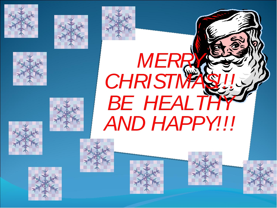 MERRY CHRISTMAS!!! BE HEALTHY AND HAPPY!!!