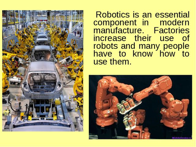 Robotics is an essential component in modern manufacture. Factories increase...
