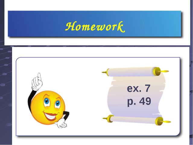 ex.7 p.49 prepare the story about your favourite animal Homework ex. 7 p. 49