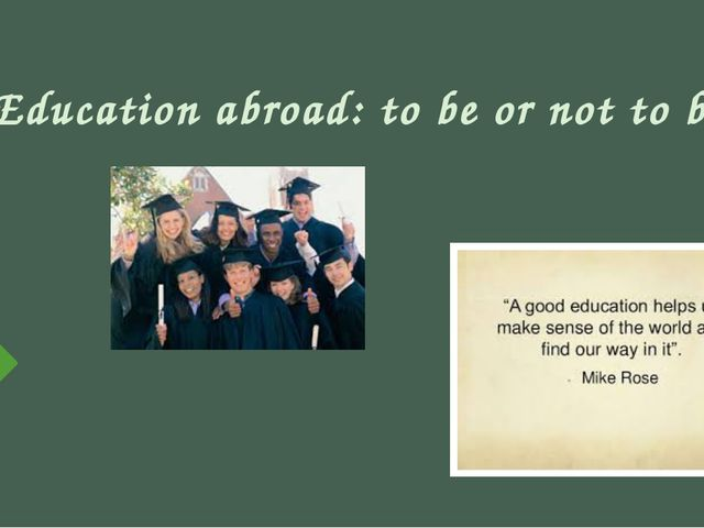 Education abroad: to be or not to be?