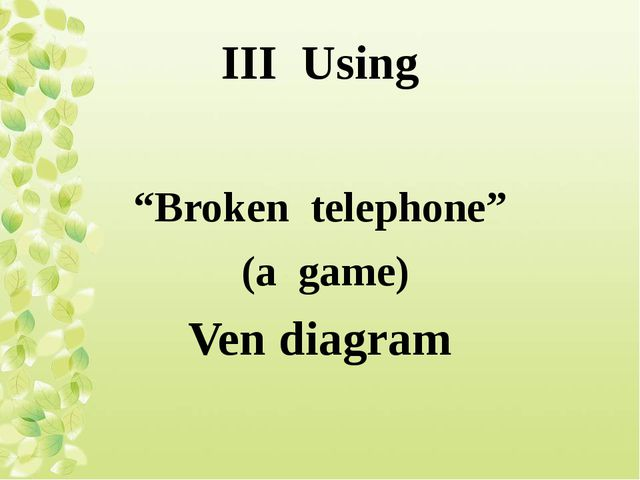 "III Using ""Broken telephone"" (a game) Ven diagram"