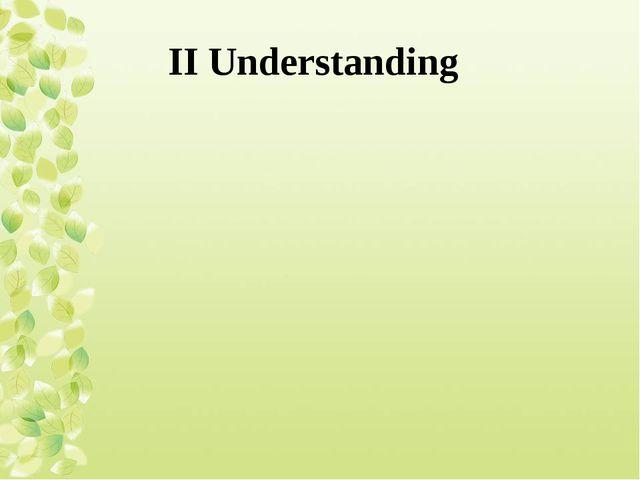 II Understanding