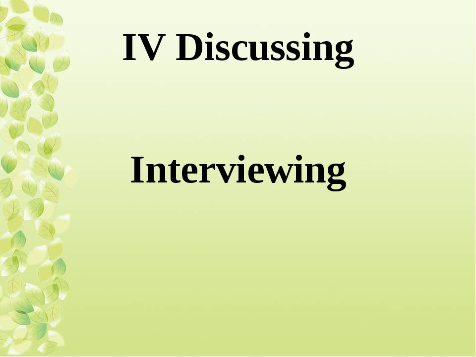 IV Discussing Interviewing