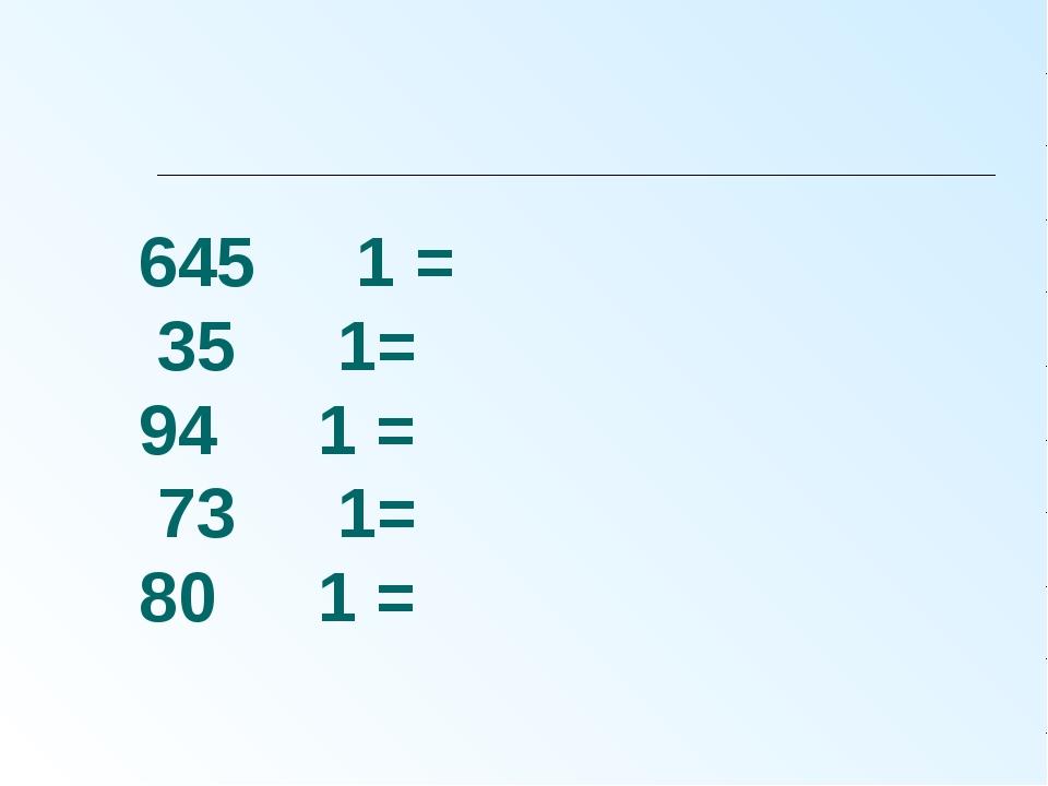 645 ּ 1 = 35 ּ 1= 94 ּ 1 = 73 ּ 1= 80 ּ 1 =