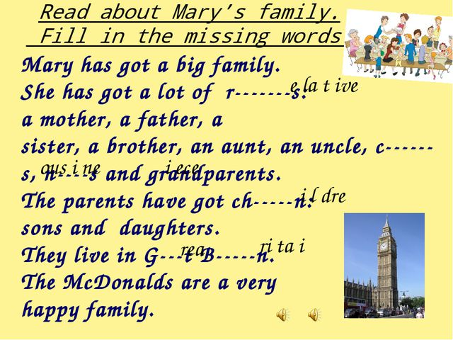 Read about Mary's family. Fill in the missing words. Mary has got a big famil...
