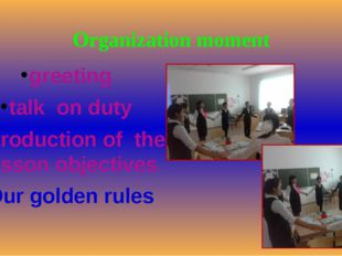 Organization moment greeting talk on duty introduction of the lesson objectiv