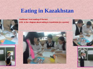 Eating in Kazakhstan Traditional food reading of the text 1.Fill in the diagr