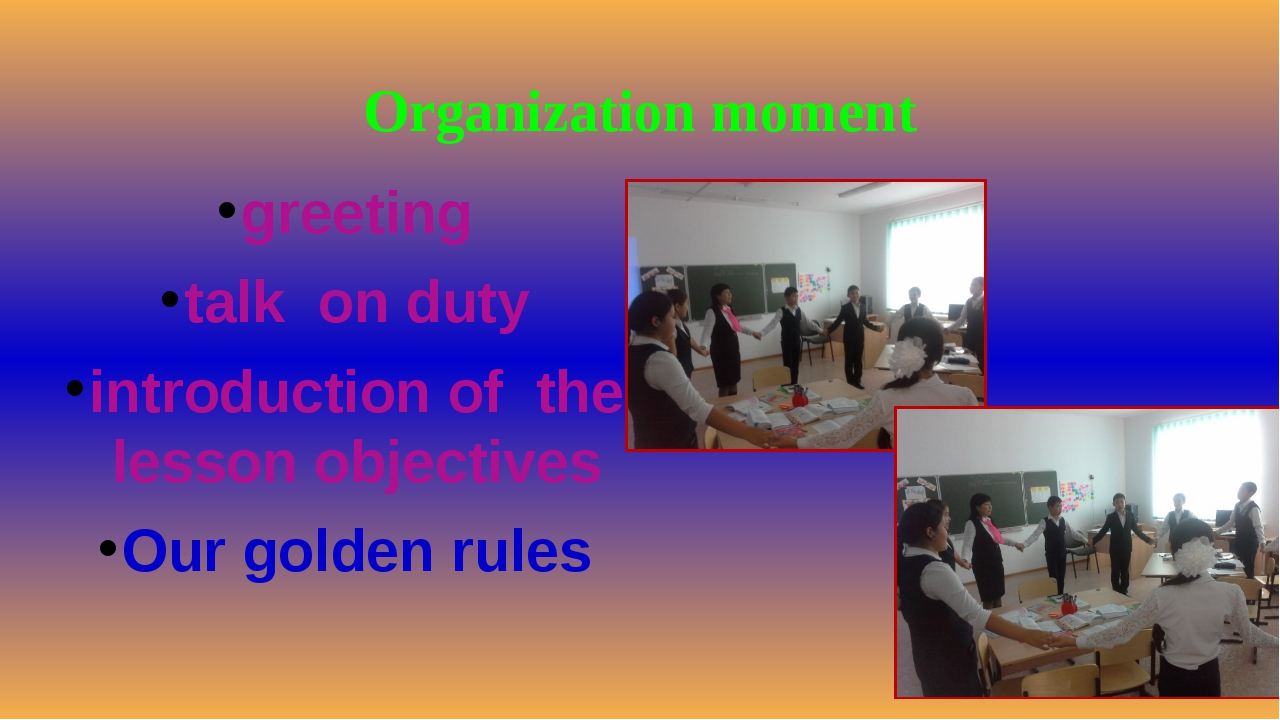 Organization moment greeting talk on duty introduction of the lesson objectiv...