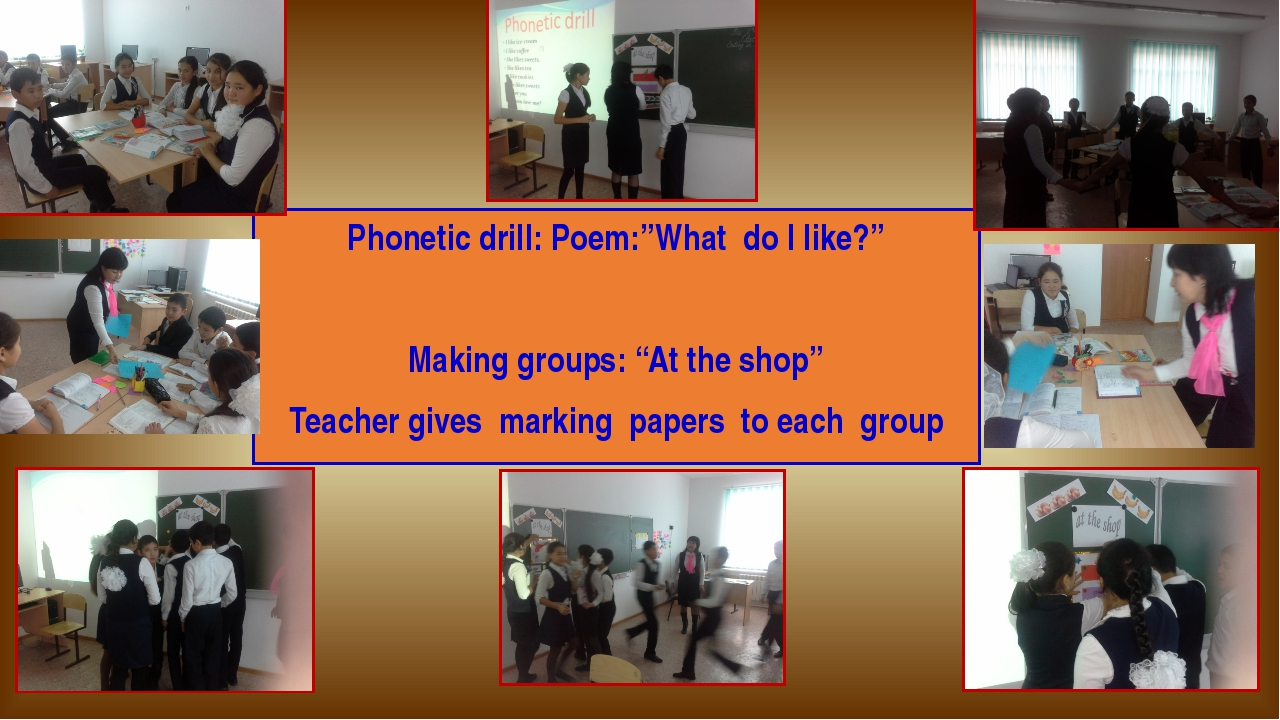 """Phonetic drill: Poem:""""What do I like?"""" Making groups: """"At the shop"""" Teacher g..."""