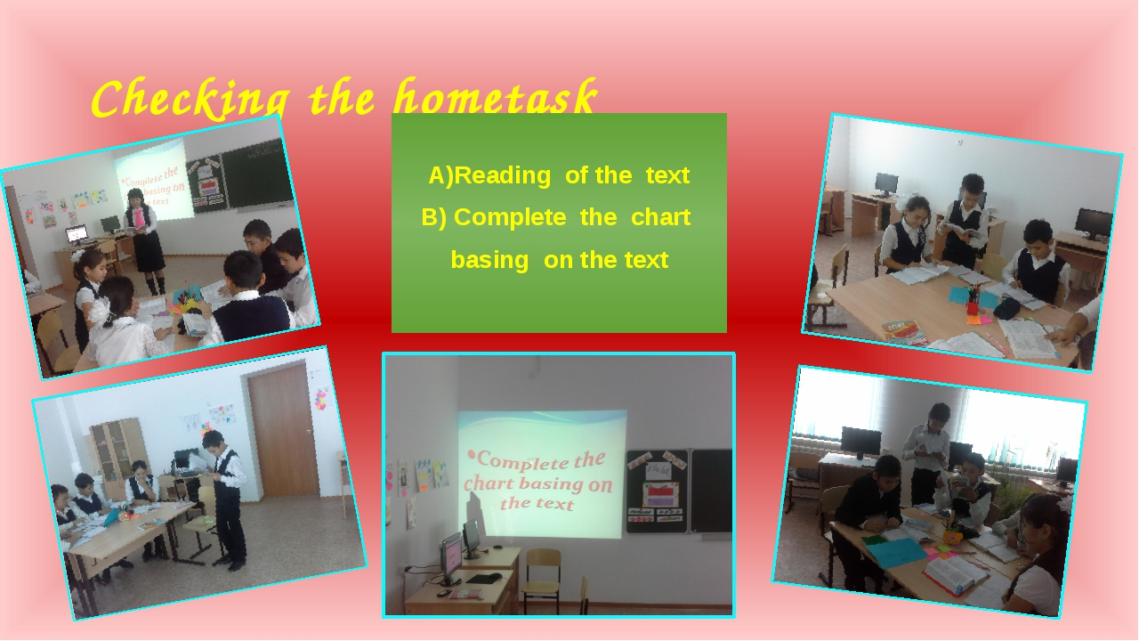 Checking the hometask А)Reading of the text В) Complete the chart basing on t...