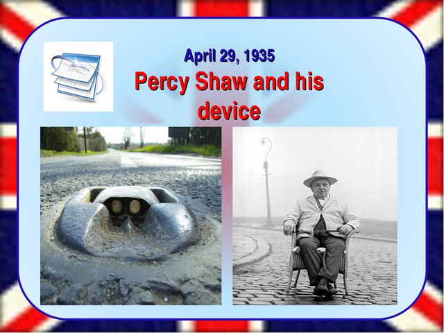 April 29, 1935 Percy Shaw and his device