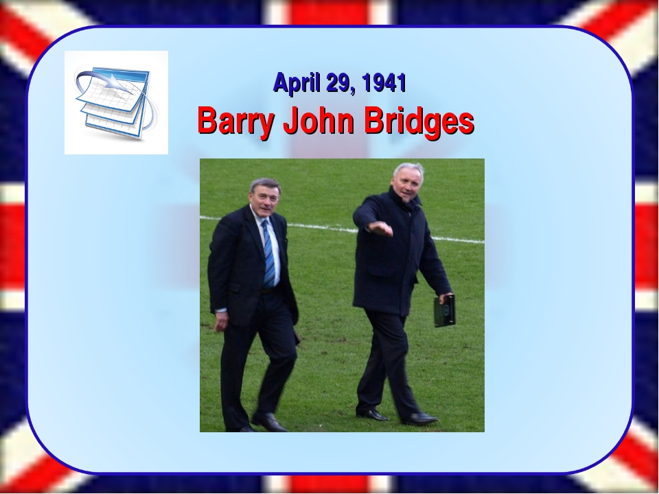 April 29, 1941 Barry John Bridges