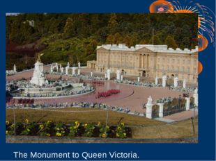 The Monument to Queen Victoria.
