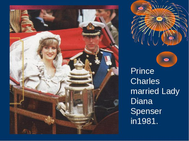 Prince Charles married Lady Diana Spenser in1981.