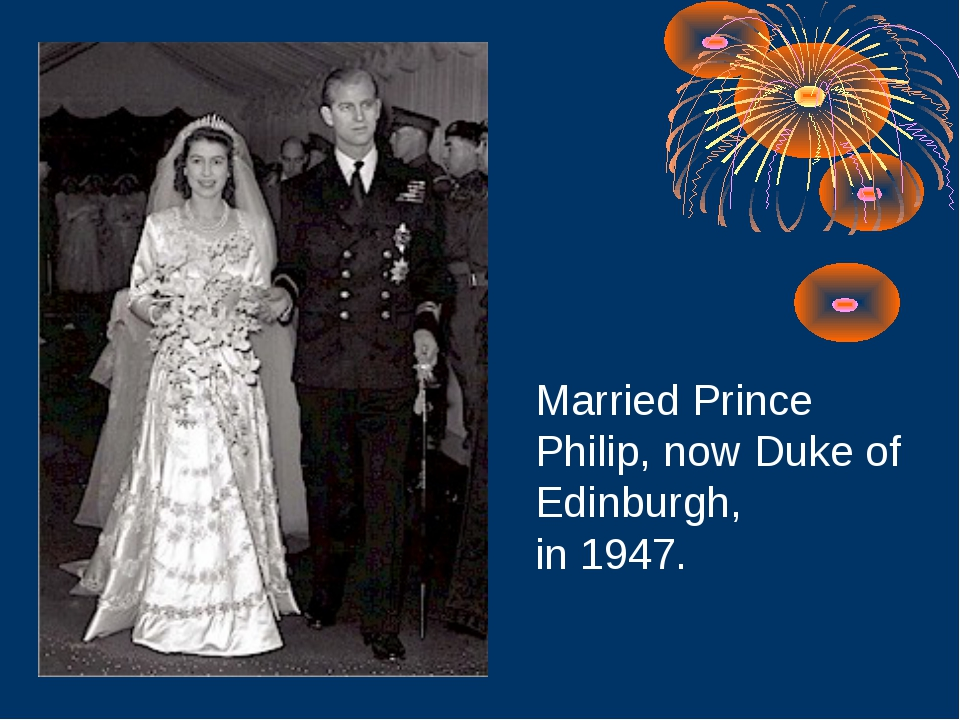 Married Prince Philip, now Duke of Edinburgh, in 1947.