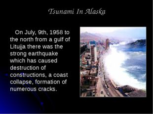 Tsunami In Alaska On July, 9th, 1958 to the north from a gulf of Litujja ther
