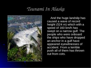 Tsunami In Alaska And the huge landslip has caused a wave of record height (5
