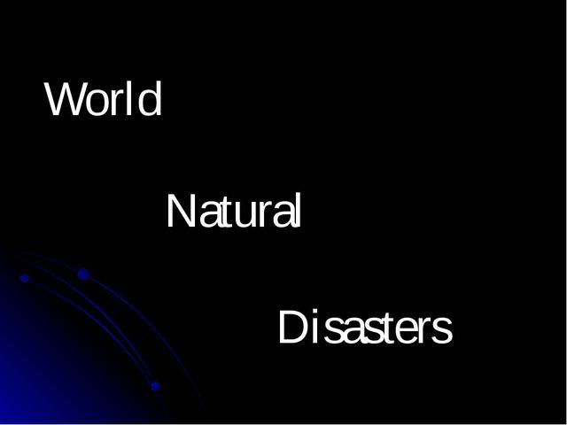 World Natural Disasters