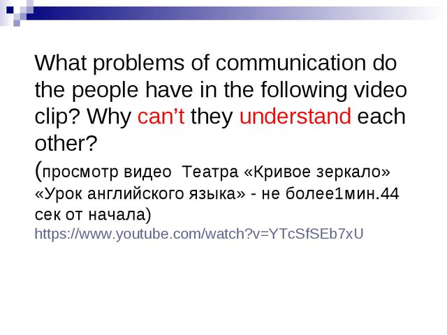 What problems of communication do the people have in the following video cli...