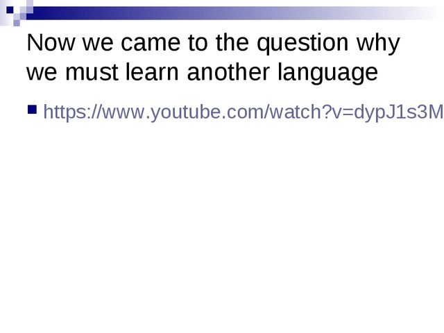 Now we came to the question why we must learn another language https://www.yo...