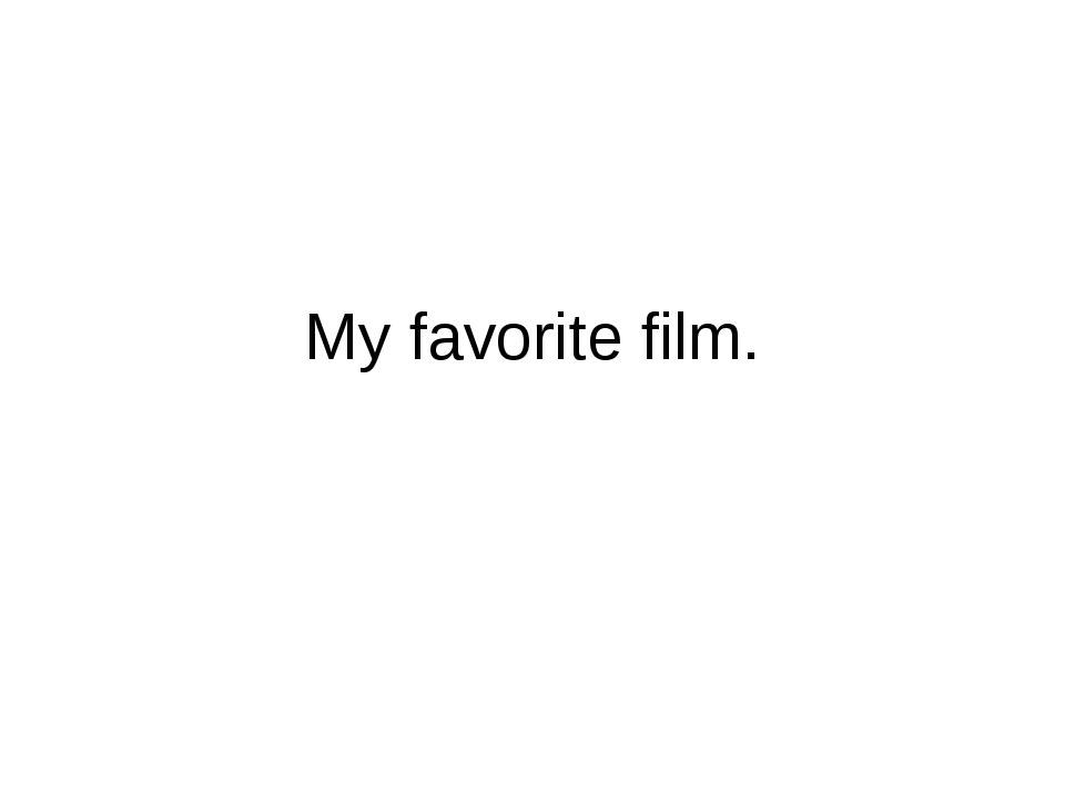 My favorite film.