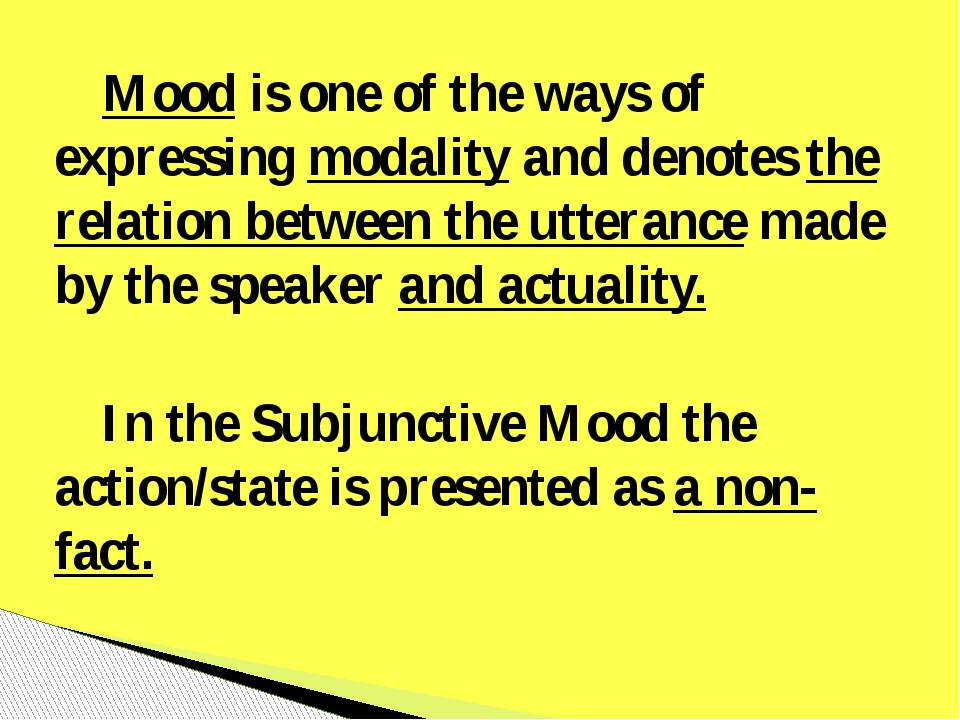 Mood is one of the ways of expressing modality and denotes the relation betw...