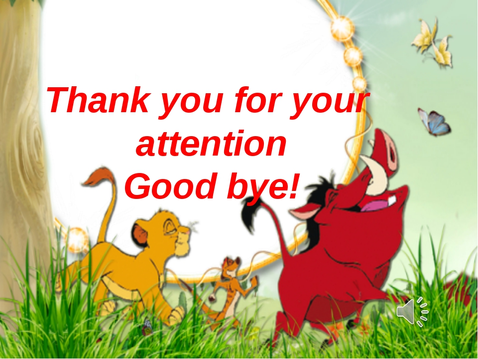 Thank you for your attention Good bye!
