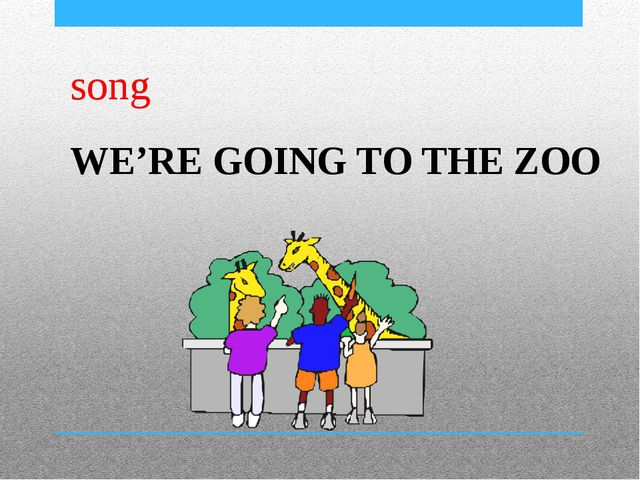 WE'RE GOING TO THE ZOO song