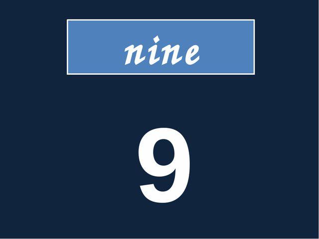 nine 9