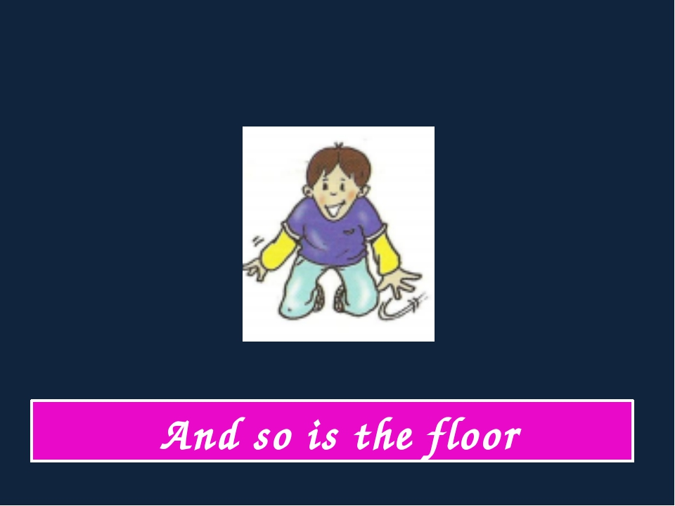 And so is the floor