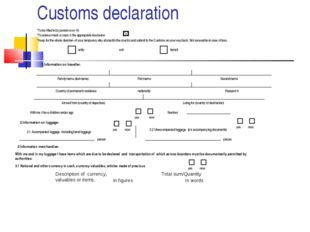 Customs declaration *To be filled in by person over 16. *To answer mark a cro