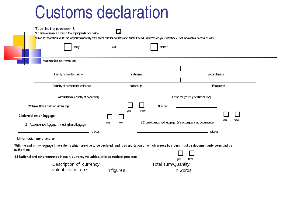 Customs declaration *To be filled in by person over 16. *To answer mark a cro...