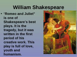 "William Shakespeare ""Romeo and Juliet"" is one of Shakespeare's best plays. It"