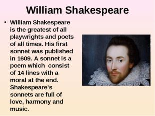 William Shakespeare William Shakespeare is the greatest of all playwrights an