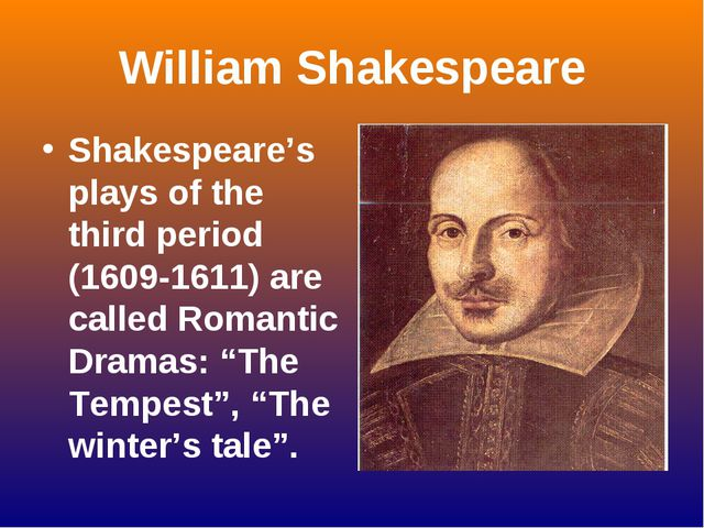 William Shakespeare Shakespeare's plays of the third period (1609-1611) are c...