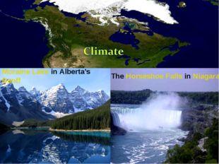 The Horseshoe Falls in Niagara Moraine Lake in Alberta's Banff