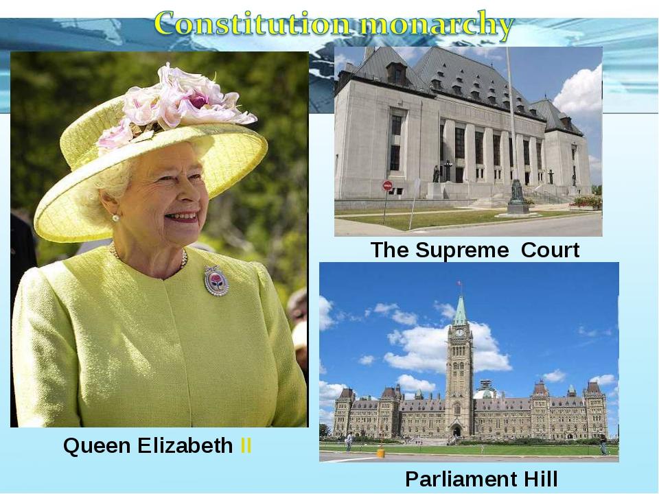 The Supreme Court Parliament Hill Queen Elizabeth II
