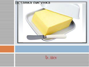 b..tter