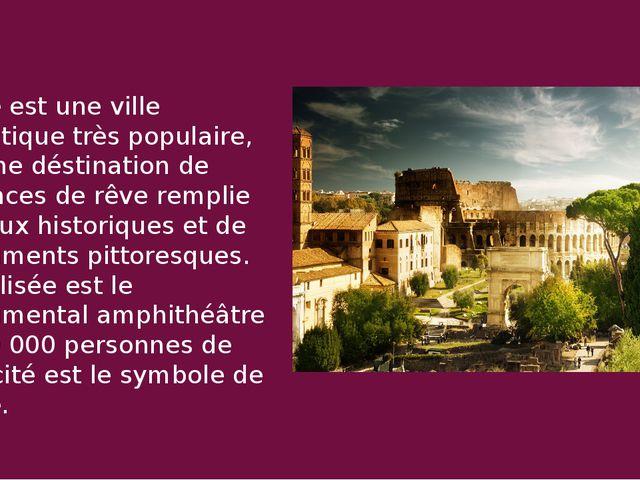 Rome est une ville touristique très populaire, est une déstination de vacance...