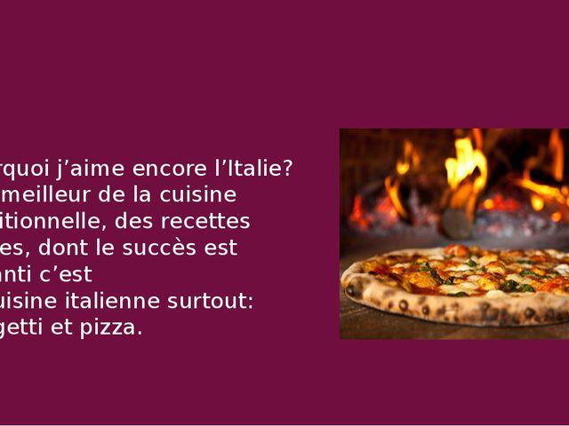 Pourquoi j'aime encore l'Italie? - Le meilleur de la cuisine traditionnelle,...
