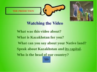 Watching the Video What was this video about? What is Kazakhstan for you? Wha