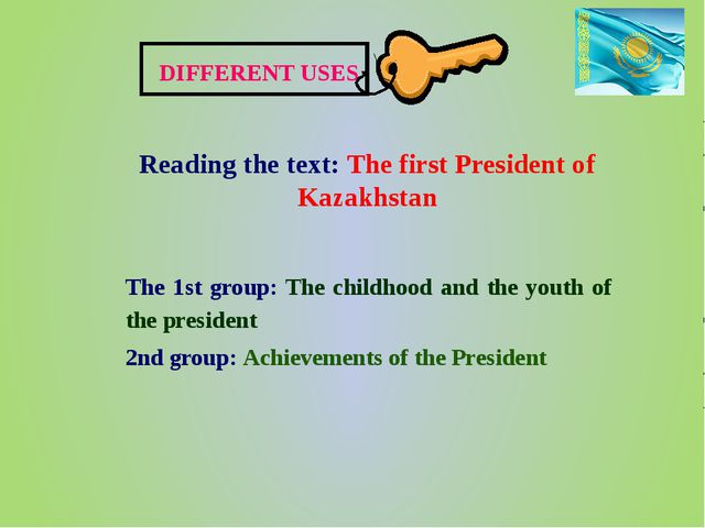 DIFFERENT USES Reading the text: The first President of Kazakhstan The 1st gr...