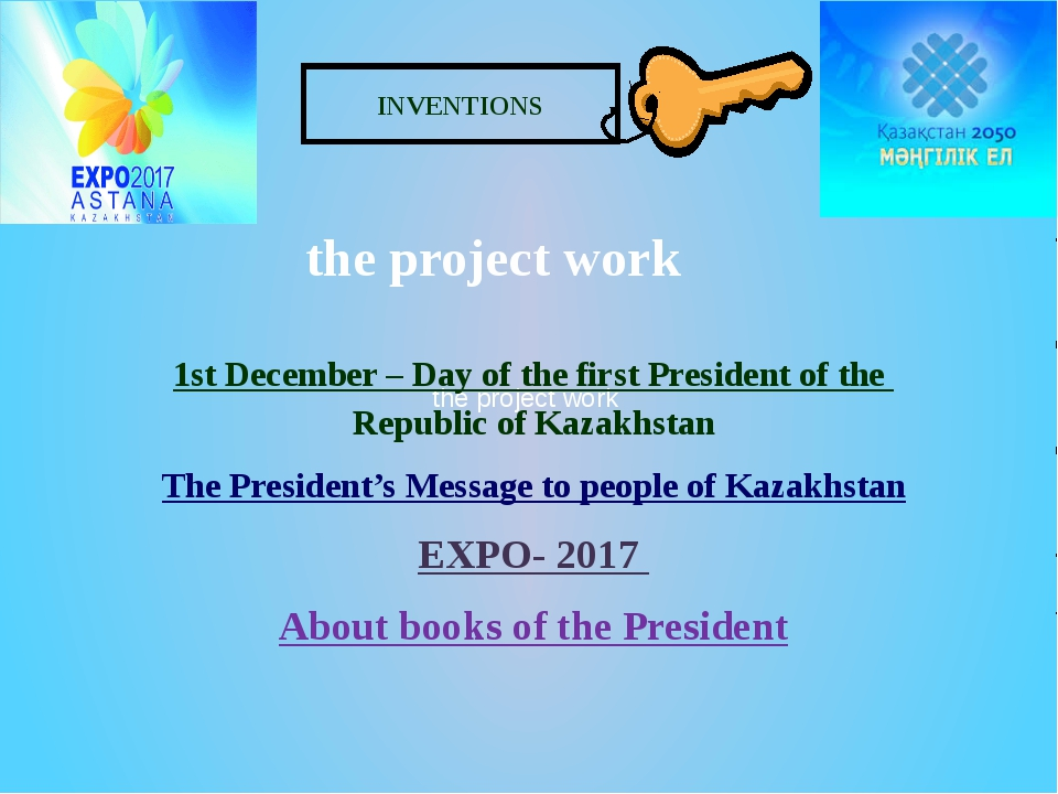 INVENTIONS the project work the project work 1st December – Day of the first...