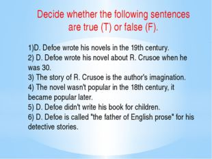 Decide whether the following sentences are true (T) or false (F). 1)D. Defoe