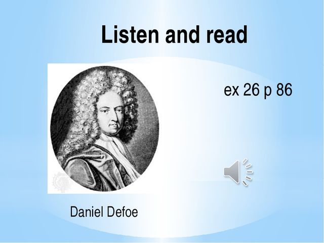Daniel Defoe Listen and read ex 26 p 86