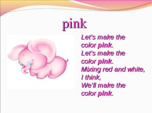 pink Let's make the colorpink. Let's make the colorpink. Mixing red and whi