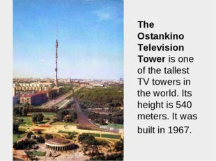 The Ostankino Television Tower is one of the tallest TV towers in the world.